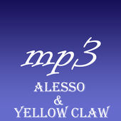 Songs Alesso & Yellow Claw Mp3 icon