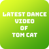 Latest Dance Video of Tom Cat icon