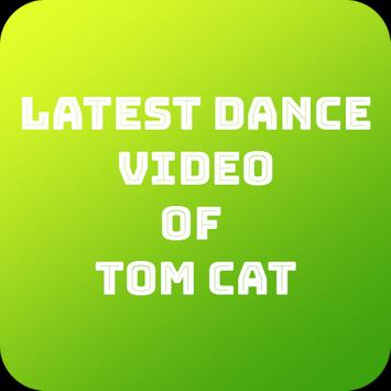 Latest Dance Video of Tom Cat poster
