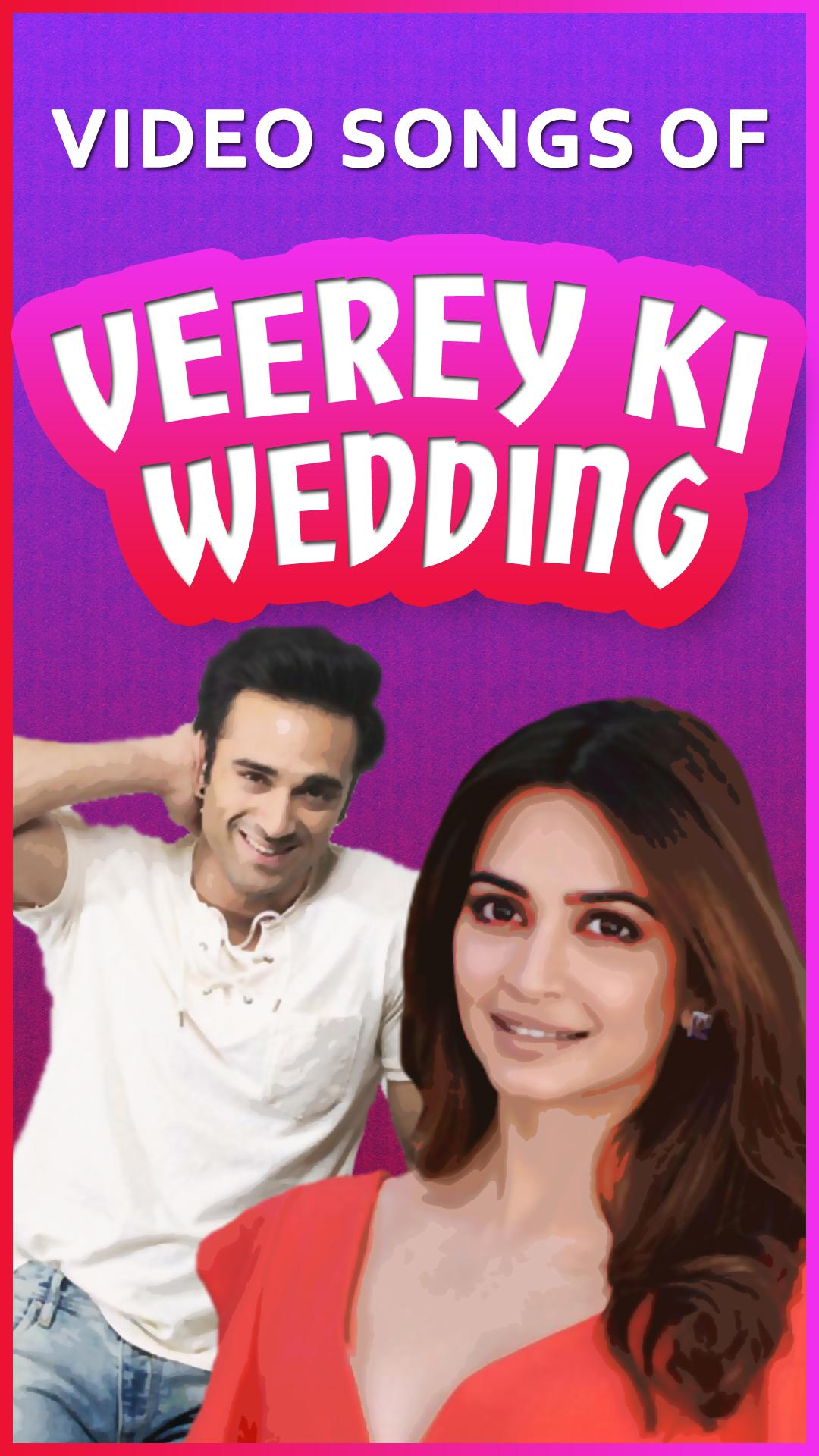 Veerey Ki Wedding.Veerey Ki Wedding Songs Latest Bollywood Songs For Android Apk