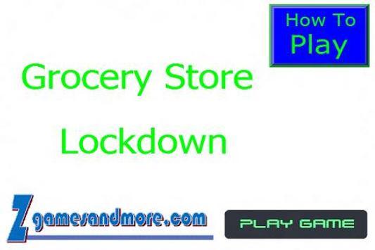 Grocery Store Lockdown LITE poster