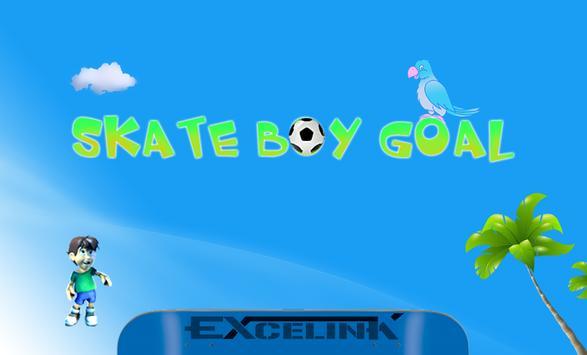 Skate Boy Goal poster