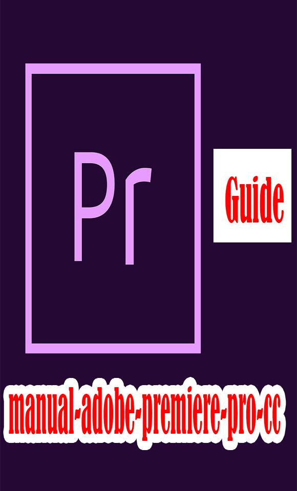 manual-adobe-premiere-pro-cc for Android - APK Download