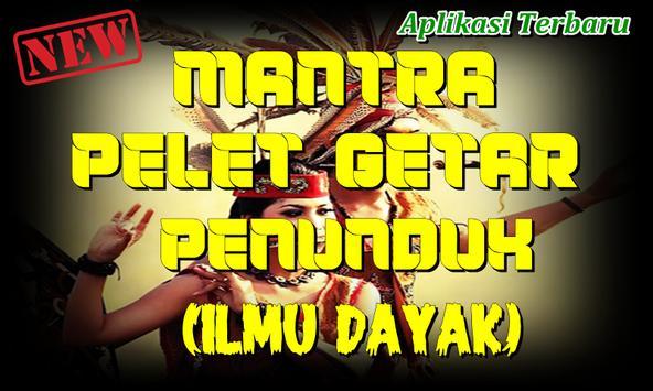 Mantra Pelet Getar Penunduk Dari Suku Dayak screenshot 3