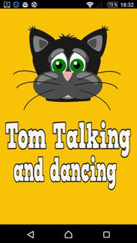 Tom Talking And Dancing poster