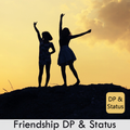 Friendship DP & Status 2018