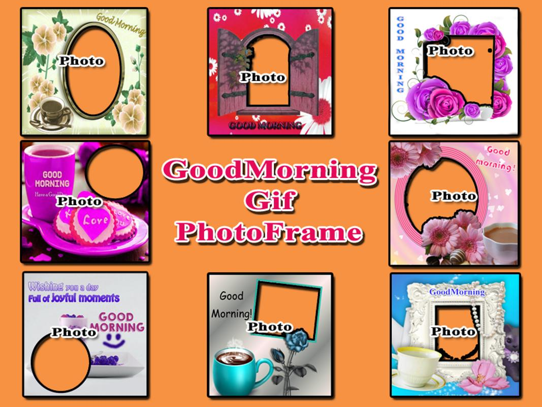 Good Morning Gif Animated Photo Frame Maker 2018 for Android - APK ...