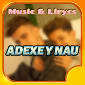 ADEXE Y NAU MUSICA SONGS icon