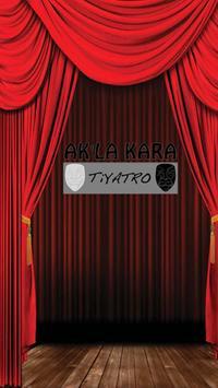 Tiyatro Akla Kara poster