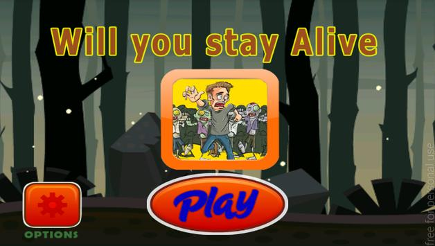 Will You Stay Alive ? apk screenshot