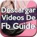 Descargar Videos De FB Gratis Tutorial Rápido