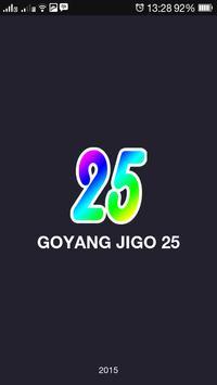 Goyang Jigo 25 poster