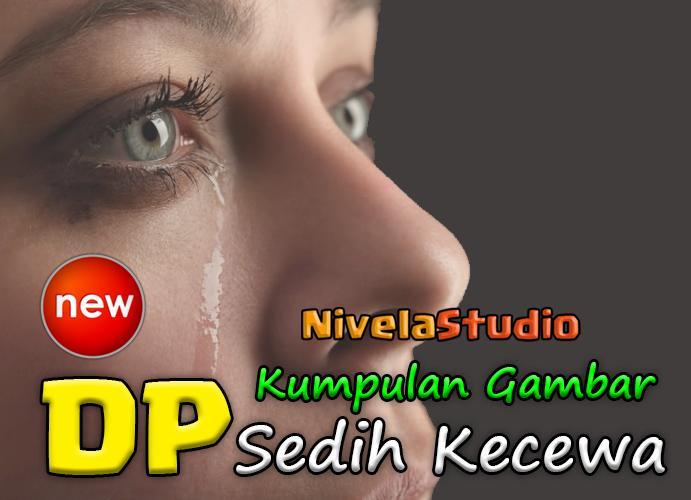 Dp Sedih Sakit Hati For Android Apk Download