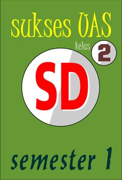 Sukses UAS SD Kelas 2 semester 1 poster