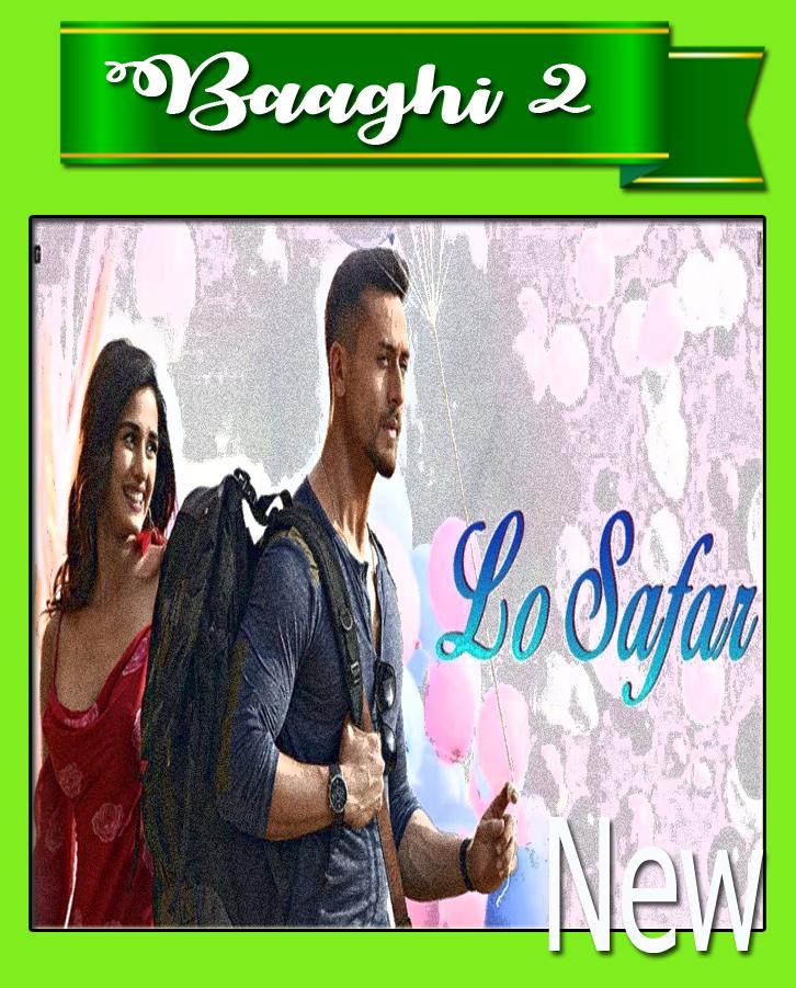 lo safar baaghi 2 video song free download