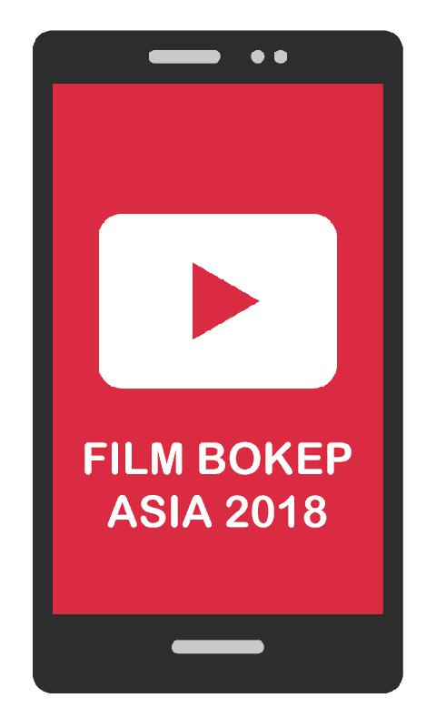 Film Bokep Asia 2018 for Android - APK Download