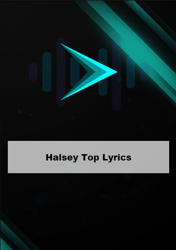 Halsey Top Lyrics for Android - APK Download