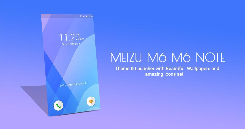 Theme For Meizu M6 Launcher Live Wallpaper для андроид
