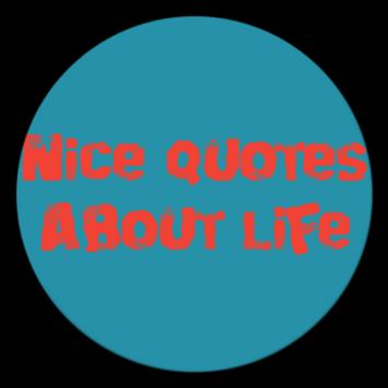 Nice Quotes About Life For Android Apk Download
