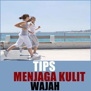 Tips Menjaga Kulit Wajah poster