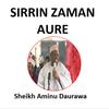 SIRRIN ZAMAN AURE - MALAM AMINU DAURAWA icône