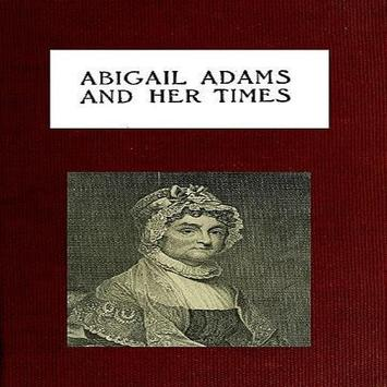 Story Of Abigail Adams And Her Times poster