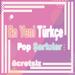 En Yeni Türkçe Pop Şarkılar