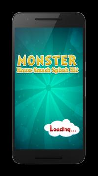 Monster House Smash Splash Hit apk screenshot