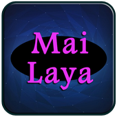 All Songs of Mai Laya Complete icon