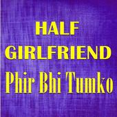 Phir Bhi Tumko - Ost.Half Girlfriend icon