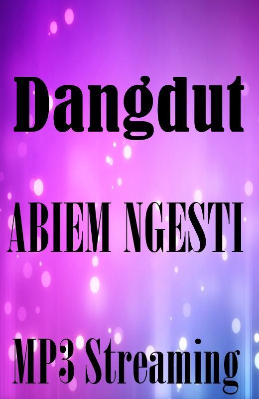 Download lagu abiem ngesti dahsyat. Mp3 (05:54) mp3koi. Com.