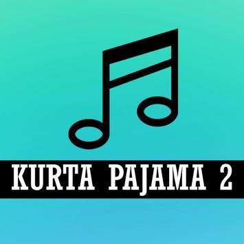 KURTA PAJAMA 2 Songs poster