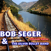 ALL Songs Bob Seger & The Silver Bullet Band Full icon