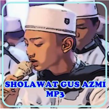 KUMPULAN LAGU SHOLAWAT GUS AZMI LENGKAP poster