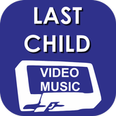 VIDEO LAGU LAST CHILD ikona