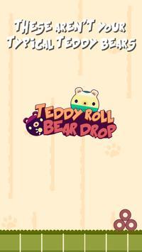 Teddy Roll Bear Drop poster
