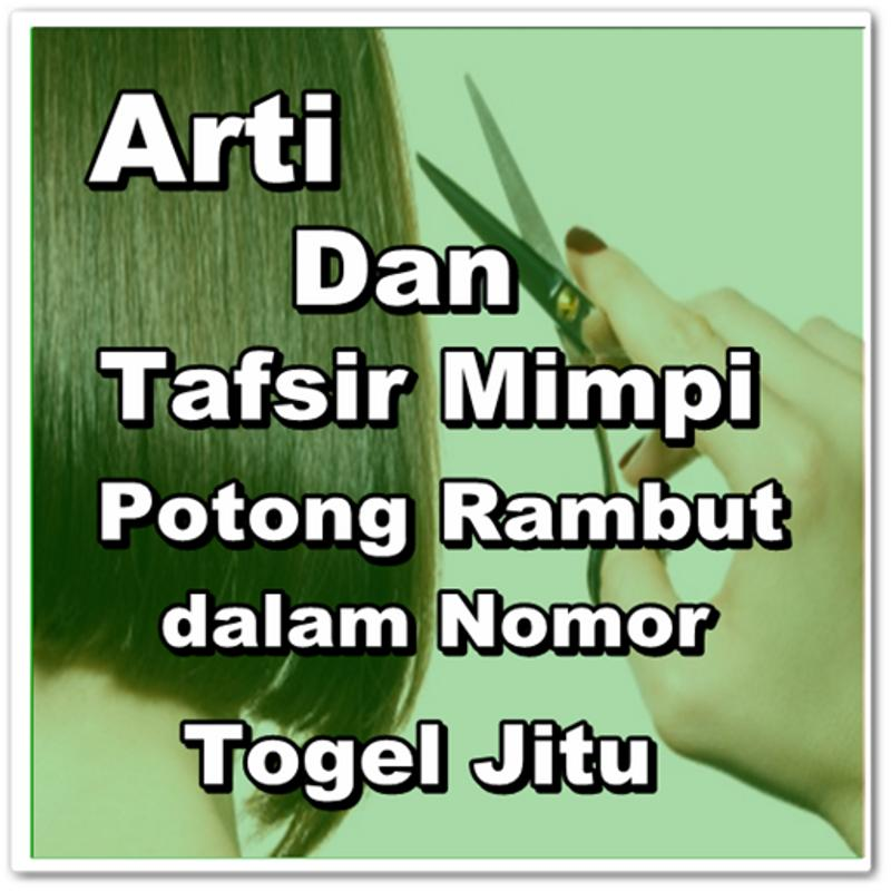 Arti dan Tafsir Mimpi Potong Rambut for Android - APK Download b4b4596a66