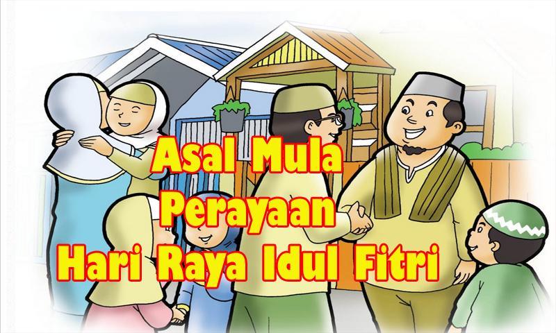 Asal Mula Perayaan Hari Raya Idul Fitri For Android Apk Download