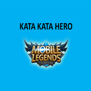 Kata Kata Hero Mobile Legends APK