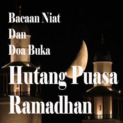 Bacaan Niat Dan Doa Buka Hutang Puasa Ramadhan for Android - APK Download