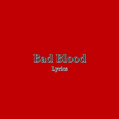 Bad Blood Lyrics icon