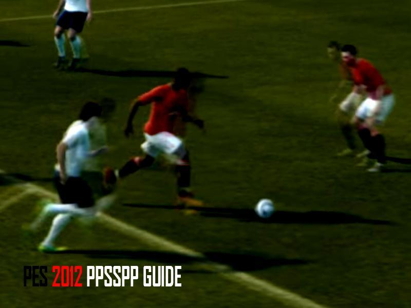 New pro evolution soccer 2012 ppsspp tips for Android - APK