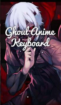 Ghoul Anime Keyboard NEW poster