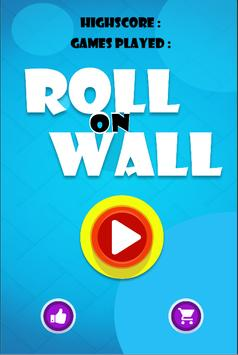 Roll on Wall poster