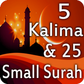25 Small Surah for Prayer and 5 kalima in Islam icon
