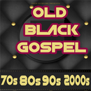OLD BLACK GOSPEL 70s 80s 90s 2000s APK Android