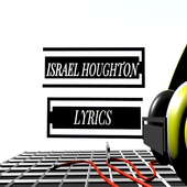 ISRAEL HOUGHTON LYRICS icon