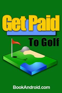 Get Paid To Play Golf poster