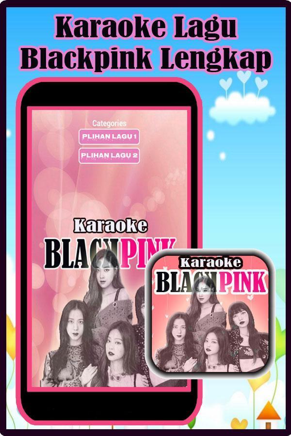 Karaoke Lagu Blackpink Terlengkap for Android - APK Download