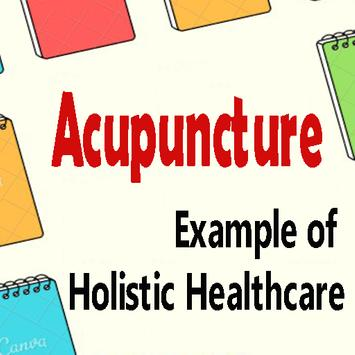 Acupuncture | Is an Example of Holistic Healthcare for